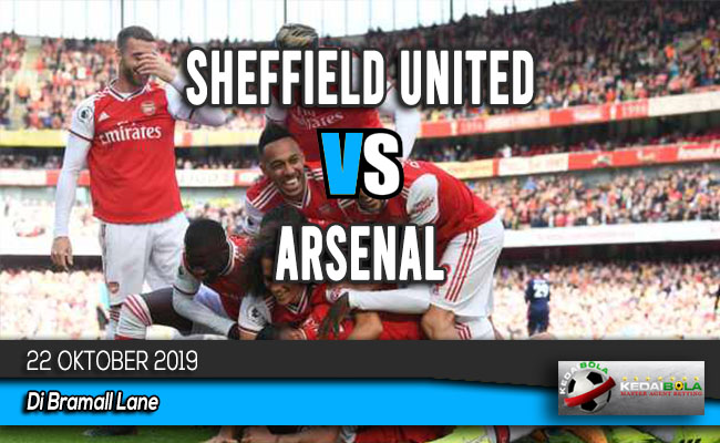 Prediksi Skor Bola Sheffield United vs Arsenal 22 Oktober 2019