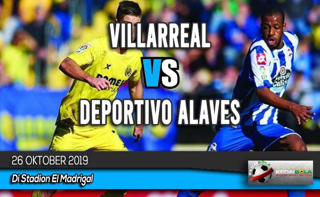 Prediksi Skor Bola Villarreal vs Deportivo Alaves 26 Oktober 2019