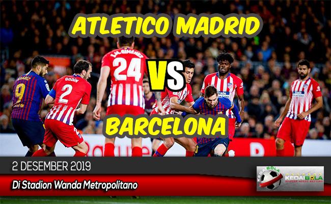 Prediksi Skor Bola Atletico Madrid vs Barcelona 2 Desember 2019
