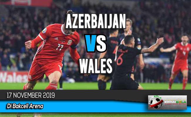 Prediksi Skor Bola Azerbaijan vs Wales 17 November 2019