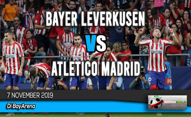 Prediksi Skor Bola Bayer Leverkusen vs Atletico Madrid 7 November 2019