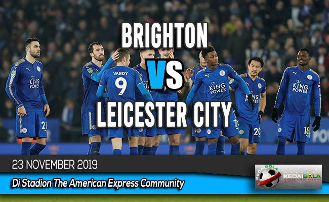 Prediksi Skor Bola Brighton vs Leicester City 23 November 2019
