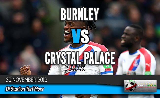 Prediksi Skor Bola Burnley vs Crystal Palace 30 November 2019