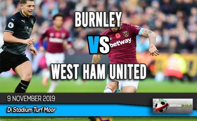 Prediksi Skor Bola Burnley vs West Ham United 9 November 2019