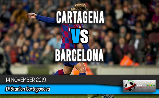 Prediksi Skor Bola Cartagena vs Barcelona 14 November 2019
