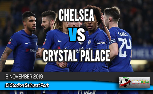 Prediksi Skor Bola Chelsea vs Crystal Palace 9 November 2019