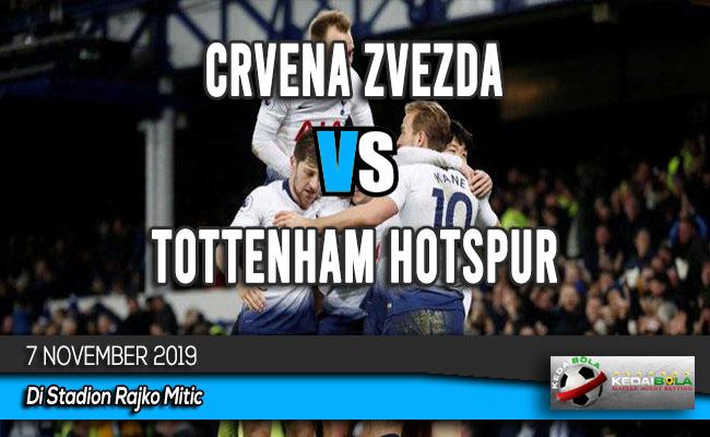 Prediksi Skor Bola Crvena Zvezda vs Tottenham Hotspur 7 November 2019