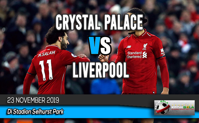 Prediksi Skor Bola Crystal Palace vs Liverpool 23 November 2019