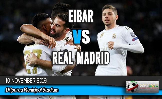 Prediksi Skor Bola Eibar vs Real Madrid 10 November 2019