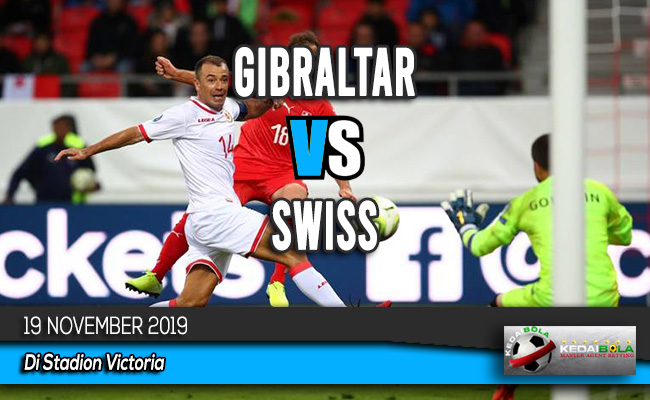 Prediksi Skor Bola Gibraltar vs Swiss 19 November 2019