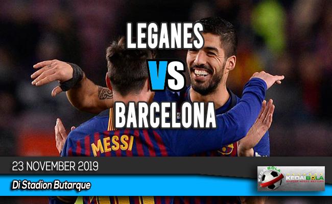 Prediksi Skor Bola Leganes vs Barcelona 23 November 2019