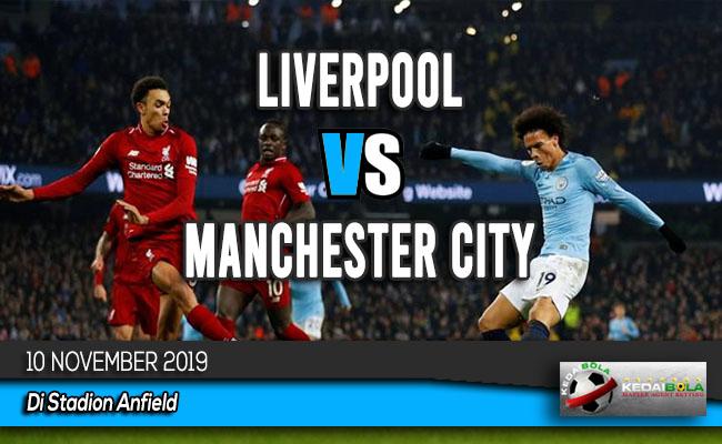 Prediksi Skor Bola Liverpool vs Manchester City 10 November 2019