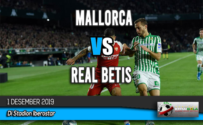 Prediksi Skor Bola Mallorca vs Real Betis 1 Desember 201