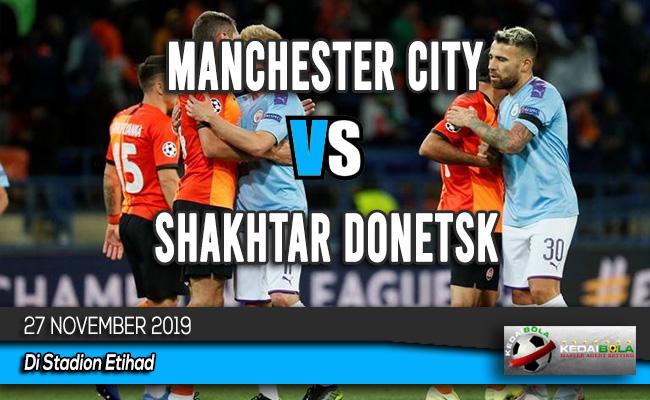 Prediksi Skor Bola Manchester City vs Shakhtar Donetsk 27 November 2019