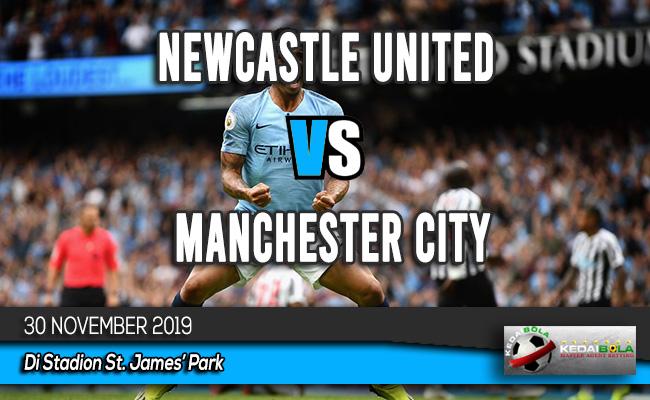 Prediksi Skor Bola Newcastle United vs Manchester City 30 November 2019