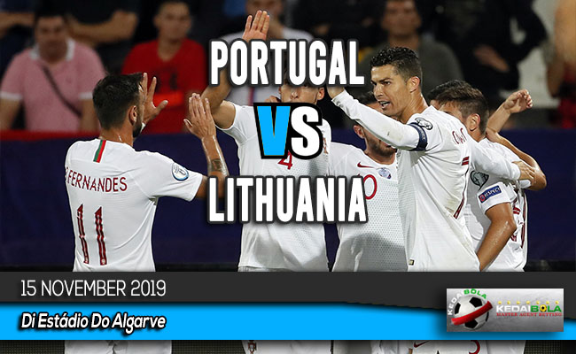 Prediksi Skor Bola Portugal vs Lithuania 15 November 2019