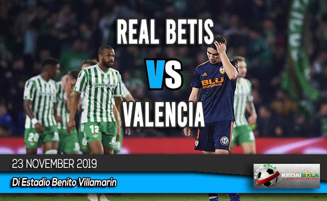 Prediksi Skor Bola Real Betis vs Valencia 23 November 2019