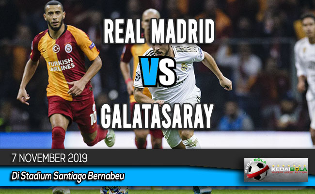 Prediksi Skor Bola Real Madrid vs Galatasaray 7 November 2019