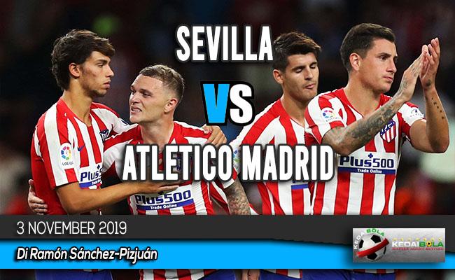 Prediksi Skor Bola Sevilla vs Atletico Madrid 3 November 2019