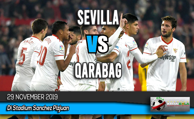 Prediksi Skor Bola Sevilla vs Qarabag 29 November 2019