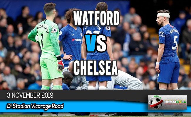 Prediksi Skor Bola Watford vs Chelsea 3 November 2019