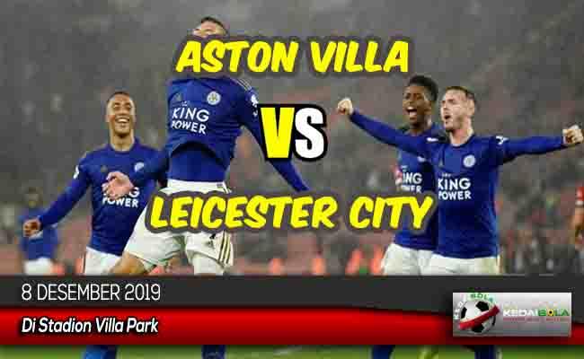 Prediksi Skor Bola Aston Villa vs Leicester City 8 Desember 2019