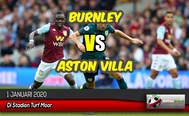 Prediksi Skor Bola Burnley vs Aston Villa 1 Januari 2020