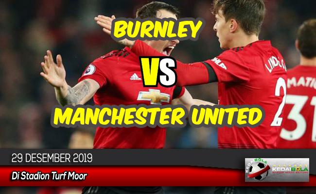 Prediksi Skor Bola Burnley vs Manchester United 29 Desember 2019