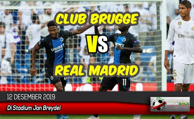 Prediksi Skor Bola Club Brugge vs Real Madrid 12 Desember 2019