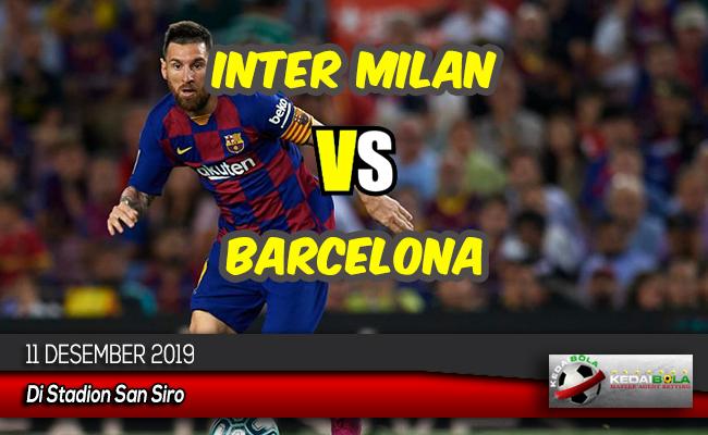 Prediksi Skor Bola Inter Milan vs Barcelona 11 Desember 2019