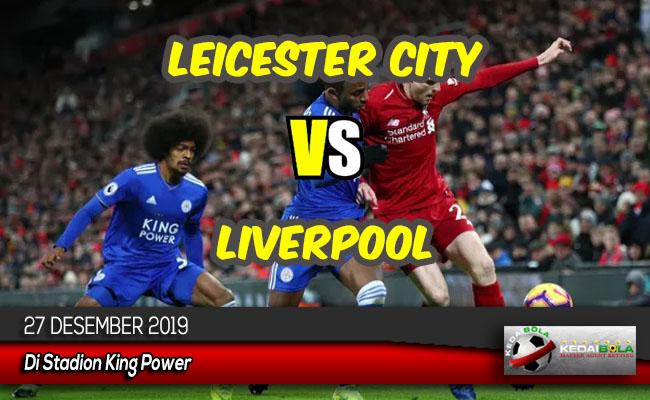 Prediksi Skor Bola Leicester City vs Liverpool 27 Desember 2019