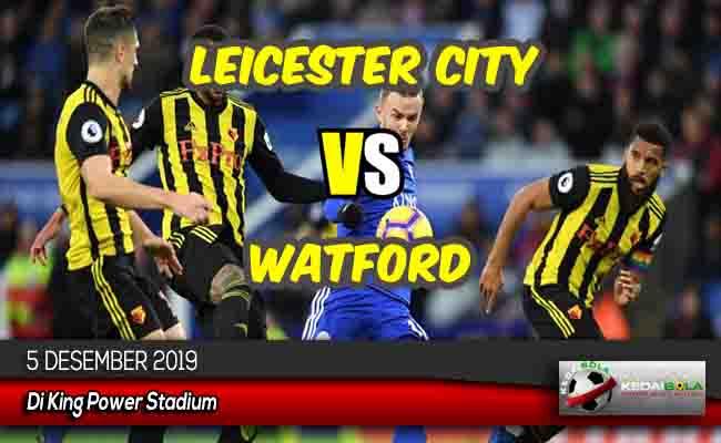 Prediksi Skor Bola Leicester City vs Watford 5 Desember 2019