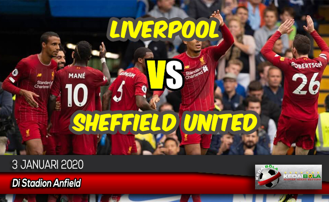 Prediksi Skor Bola Liverpool vs Sheffield United 3 Januari 2020
