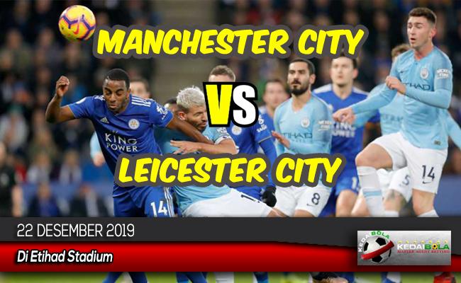 Prediksi Skor Bola Manchester City vs Leicester City 22 Desember 2019