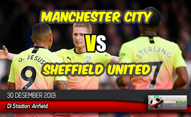 Prediksi Skor Bola Manchester City vs Sheffield United 30 Desember 2019