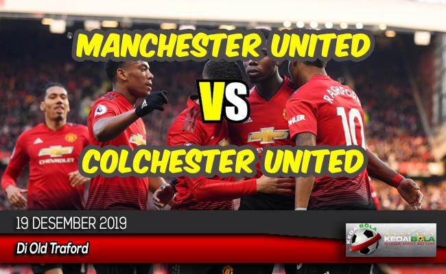 Prediksi Skor Bola Manchester United vs Colchester United 19 Desember 2019