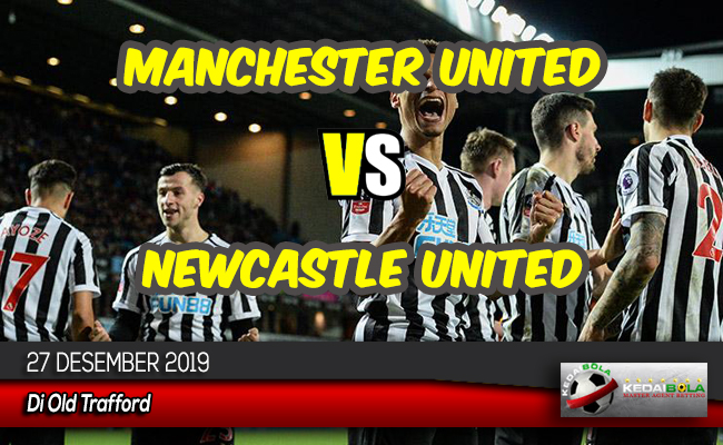 Prediksi Skor Bola Manchester United vs Newcastle United 27 Desember 2019