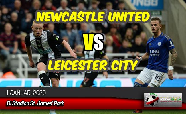Prediksi Skor Bola Newcastle United vs Leicester City 1 Januari 2020