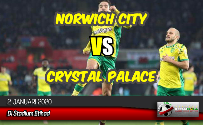 Prediksi Skor Bola Norwich City vs Crystal Palace 2 Januari 2020