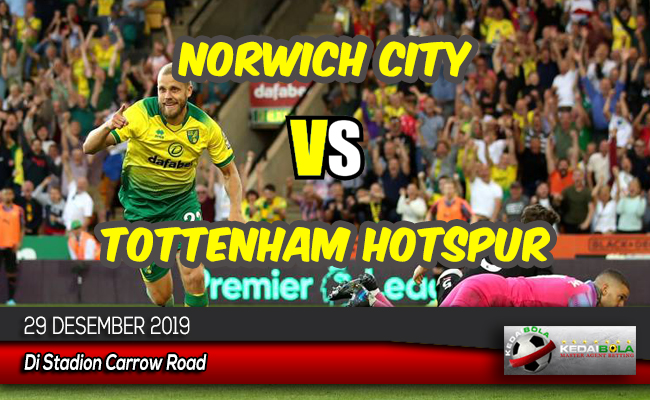 Prediksi Skor Bola Norwich City vs Tottenham Hotspur 29 Desember 2019