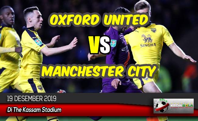 Prediksi Skor Bola Oxford United vs Manchester City 19 Desember 2019