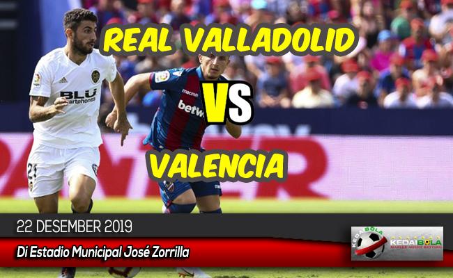 Prediksi Skor Bola Real Valladolid vs Valencia 22 Desember 2019