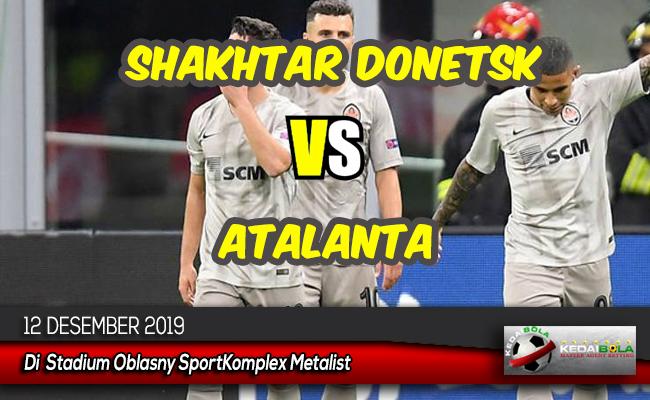Prediksi Skor Bola Shakhtar Donetsk vs Atalanta 12 Desember 2019