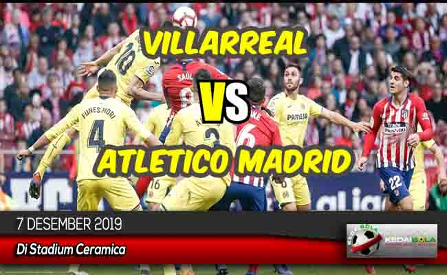 Prediksi Skor Bola Villarreal vs Atletico Madrid 7 Desember 2019