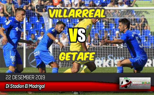 Prediksi Skor Bola Villarreal vs Getafe 22 Desember 2019