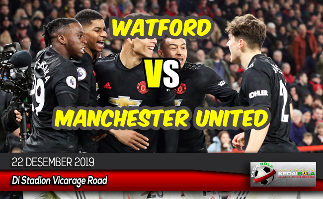 Prediksi Skor Bola Watford vs Manchester United 22 Desember 2019