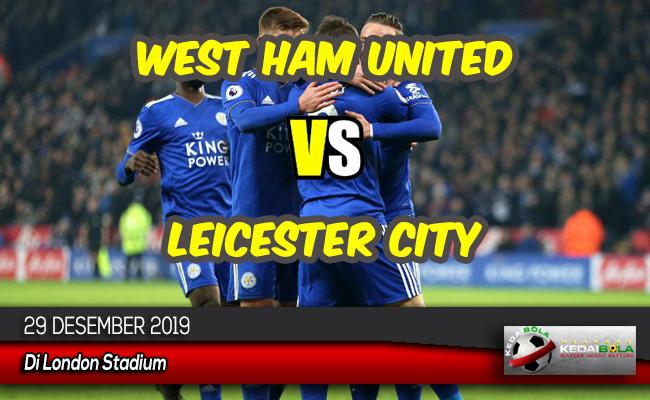 Prediksi Skor Bola West Ham United vs Leicester City 29 Desember 2019
