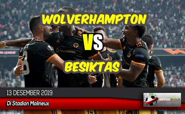 Prediksi Skor Bola Wolverhampton vs Besiktas 13 Desember 2019
