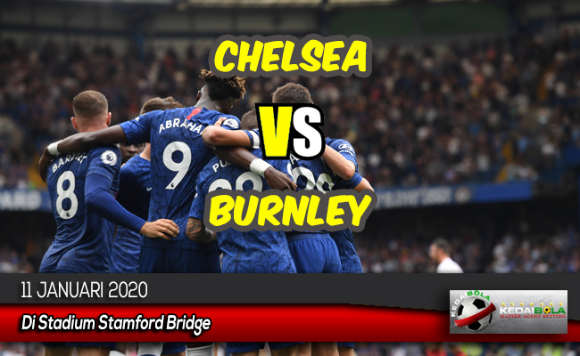 Prediksi Skor Bola Chelsea vs Burnley 11 Januari 2020