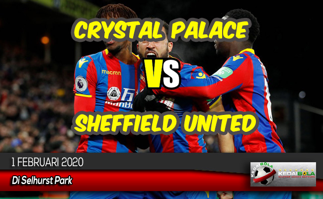 Prediksi Skor Bola Crystal Palace vs Sheffield United 1 Februari 2020